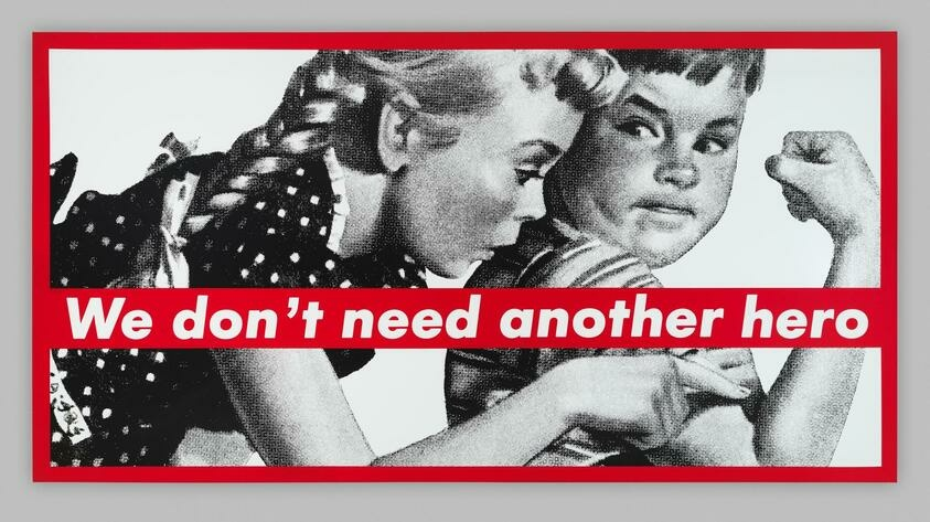 Barbara-Kruger-Untitled-We-Dont-Need-Another-Hero-1987_Artwork-in-Focus_Divvya-Nirula